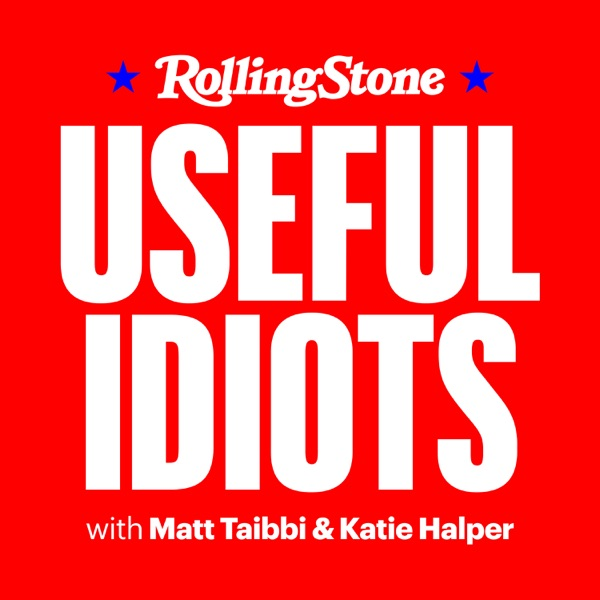Useful Idiots with Matt Taibbi and Katie Halper