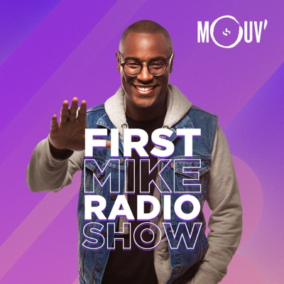 First Mike Radio Show:Mouv'