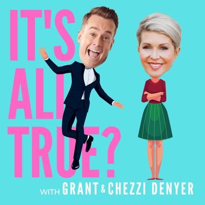 IT'S ALL TRUE?:Grant & Chezzi Denyer