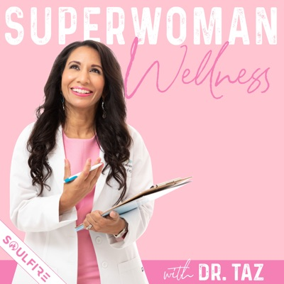 Super Woman Wellness by Dr. Taz:Dr. Taz | Soulfire Productions
