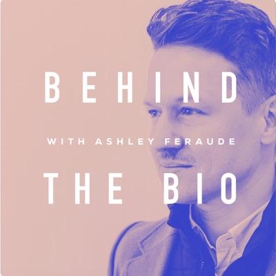 Behind the Bio