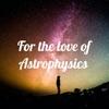 For the love of Astrophysics  artwork
