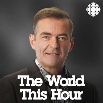 CBC News: The World This Hour:CBC News: The World This Hour