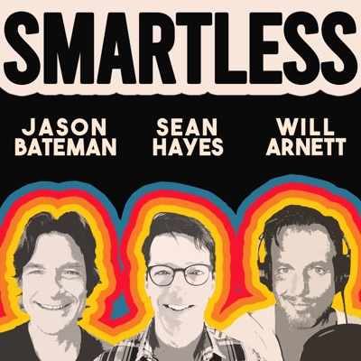 SmartLess:Will Arnett, Jason Bateman, Sean Hayes