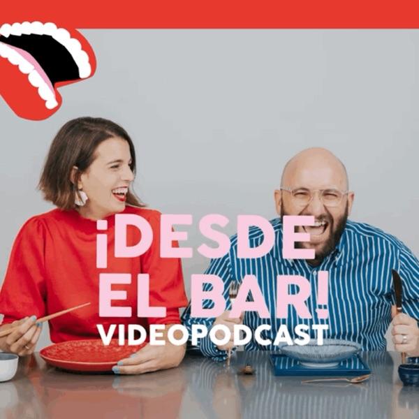 Desde el BAR | Videopodcast