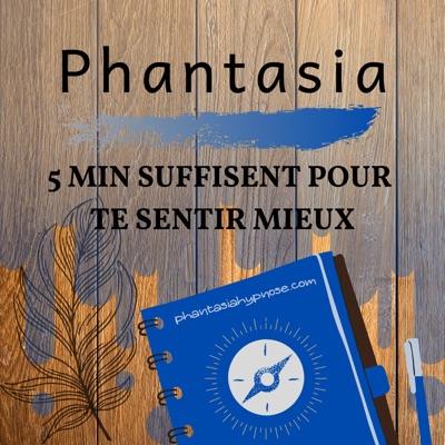Phantasia - 5 Minutes Suffisent