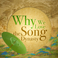 Why We Love the Song Dynasty podcast