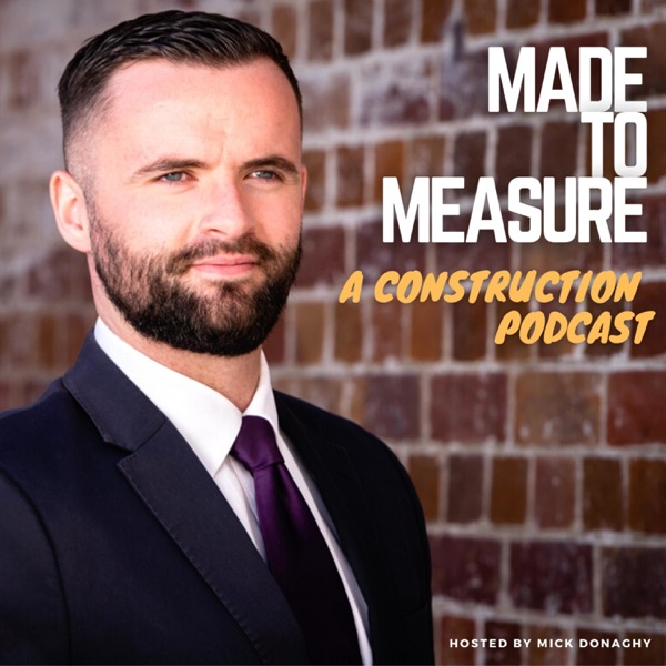 Made to Measure - A Construction Podcast