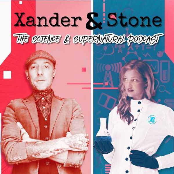 Xander & Stone - The Science & Supernatural Podcast