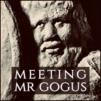 Meeting Mister Gogus