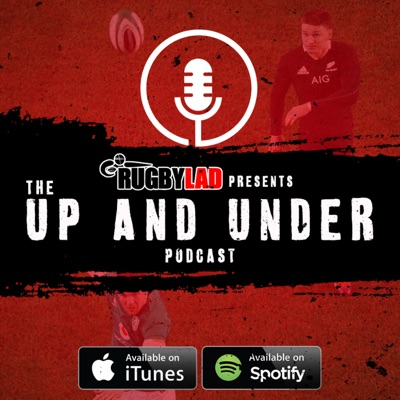The Up & Under Podcast:RugbyLAD