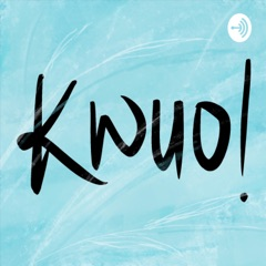 The Kwuo Podcast