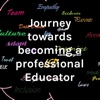 Journey towards becoming a professional Educator artwork