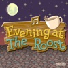 An Evening at the Roost