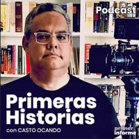 Primeras Historias, el podcast de Casto Ocando
