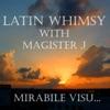 Latin Whimsy with Magister J: Mirabile Visu
