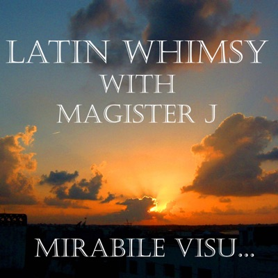 Latin Whimsy with Magister J: Mirabile Visu:Magister Janicke