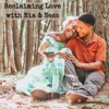Reclaiming Love with Nia & Ness artwork