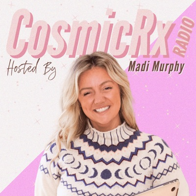 Cosmic RX Radio with Madi Murphy