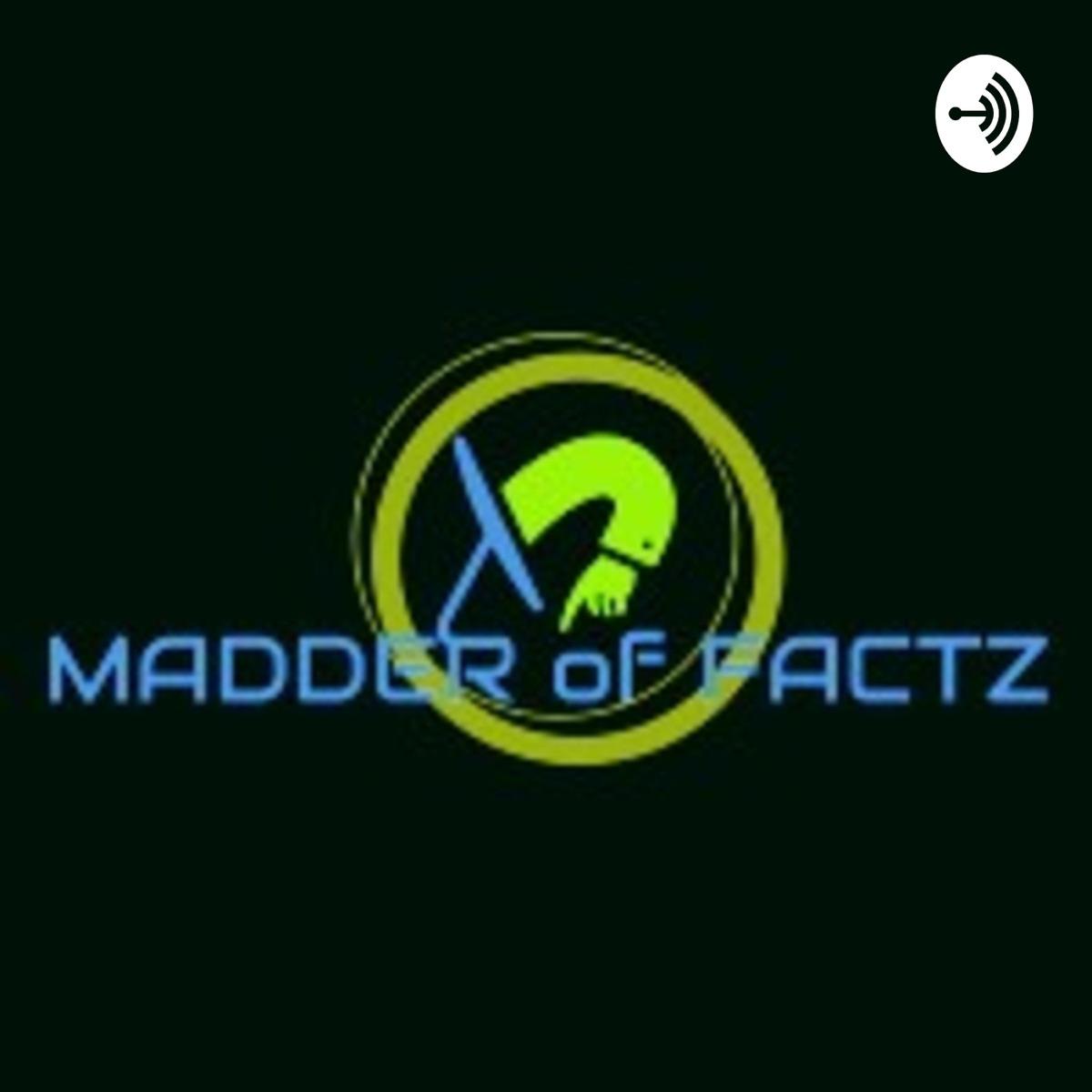 MADDER of FACTZ