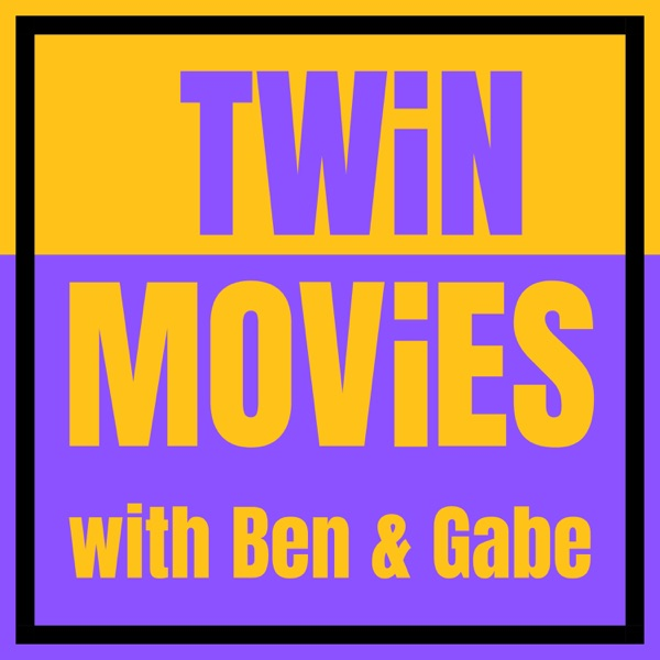 Twin Movies with Ben and Gabe