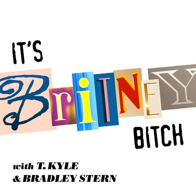It's Britney, Bitch!:T. Kyle and Bradley Stern