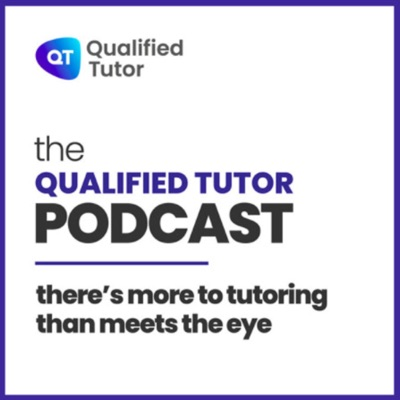 Qualified Tutor Podcast