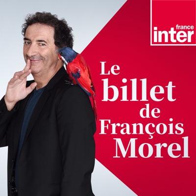 Le Billet de François Morel:France Inter