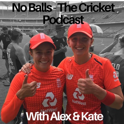 No Balls: The Cricket Podcast:Alex and Kate