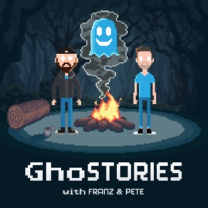 GhoSTORIES with Franz & Pete