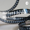 Makers in the Making: Film Edition artwork