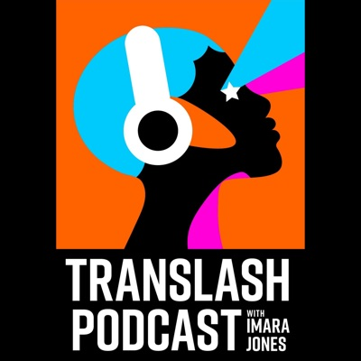 TransLash Podcast with Imara Jones