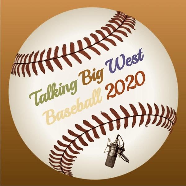 Talking Big West Baseball 2020