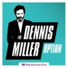 The All New Dennis Miller Option