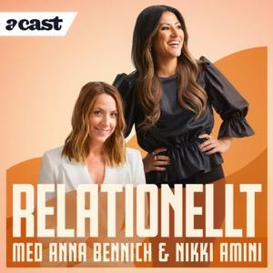 Relationellt med Anna Bennich & Nikki Amini