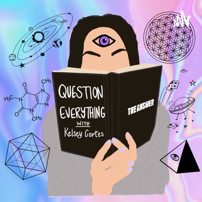Question Everything:Kelsey Cortes