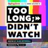 Too Long; Didn't Watch artwork