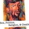 Sex, Politics, Religion, and Death artwork