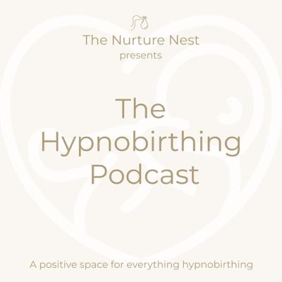 The Hypnobirthing Podcast:The Nurture Nest