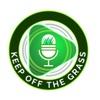 Keep Off The Grass Podcast artwork