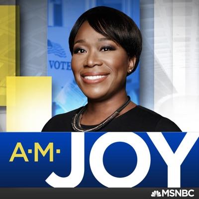 AM Joy:Joy Reid, MSNBC