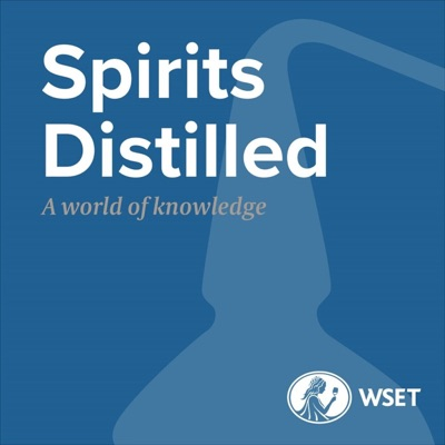 Spirits Distilled presented by Wine & Spirit Education Trust (WSET)