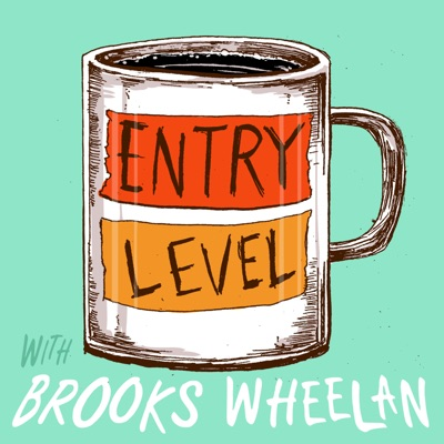Entry Level with Brooks Wheelan:All Things Comedy
