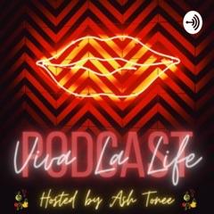 Viva La Life Podcast