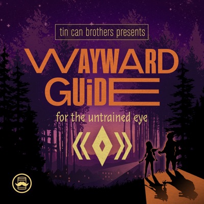 Wayward Guide For The Untrained Eye:Joey Richter, Brian Rosenthal, Tin Can Bros, Corey Lubowich
