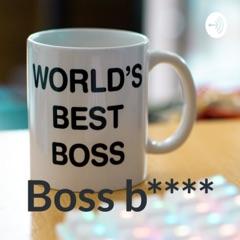 Boss b****