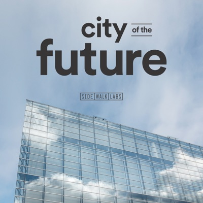 City of the Future:Sidewalk Labs