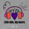 Little Kids, Big Hearts artwork