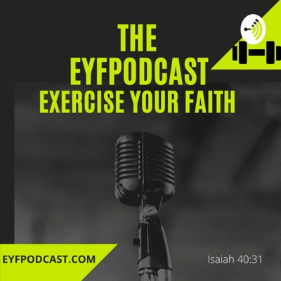 EYFPodcast Exercise Your Faith
