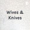 Wives & Knives artwork